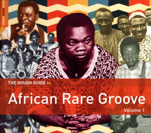 The Rough Guide to African Rare Groove, Vol. 1