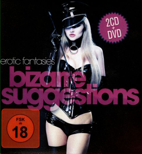 Erotic Fantasies: Bizarre Suggestions