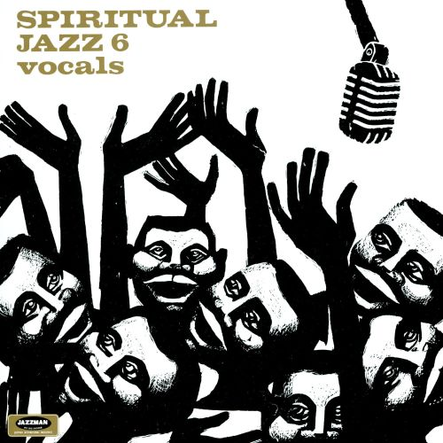 Spiritual Jazz 6: Vocals