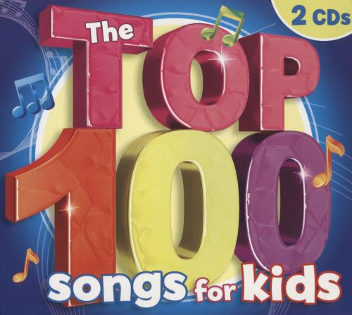 The Top 100 Songs For Kids