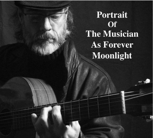 Portrait Of The Musician As Forever Moonlight