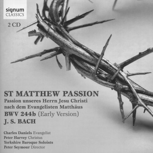 Bach: St. Matthew Passion - Early Version