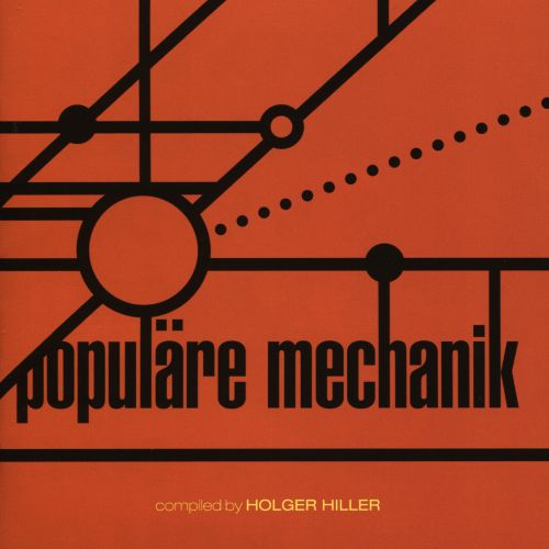 Kollektion 03: Populäre Mechanik Compiled by Holger Hiller
