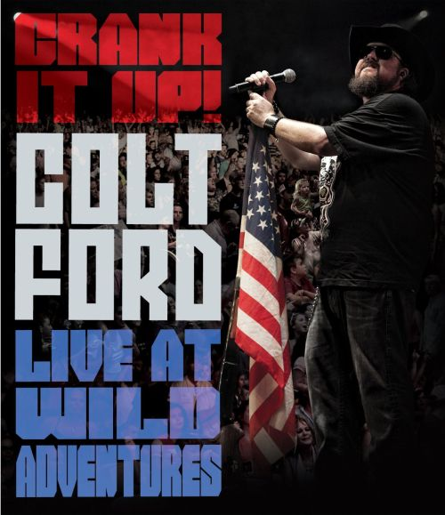 Crank It Up: Colt Ford Live At Wild Adventures