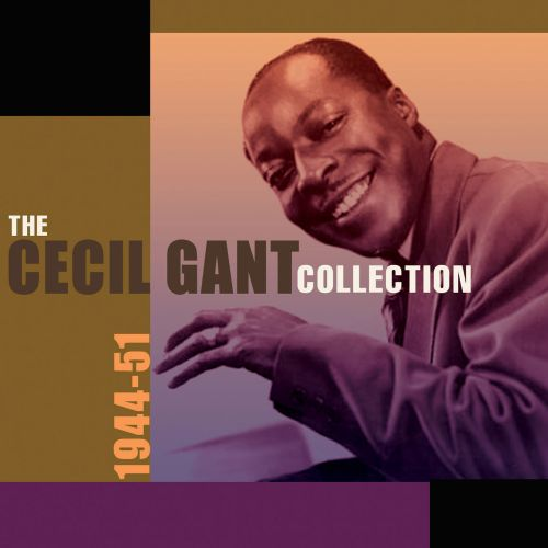 The Cecil Gant Collection: 1944-1951