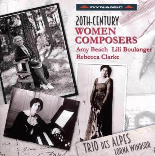 20th-Century Women Composers: Amy Beach, Lili Boulanger, Rebecca Clarke