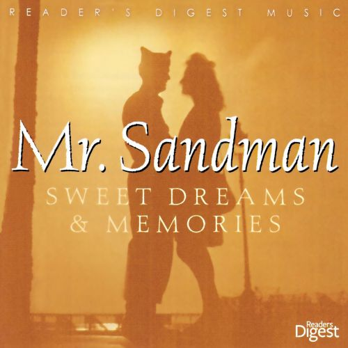 Mr. Sandman: Sweet Dreams & Memories
