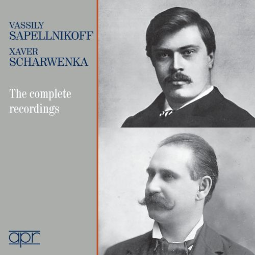 Vassily Sapellnikoff, Xaver Scharwenka: The Complete Recordings