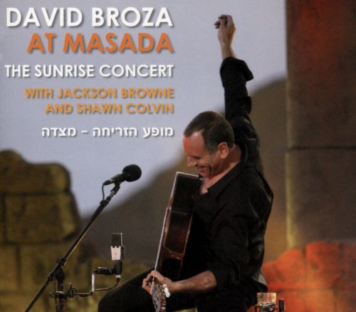 At Masada: The Sunrise Concert With Jackson Browne And Shawn Colvin