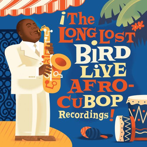 The Long Lost Bird Live Afro-Cubop Recordings