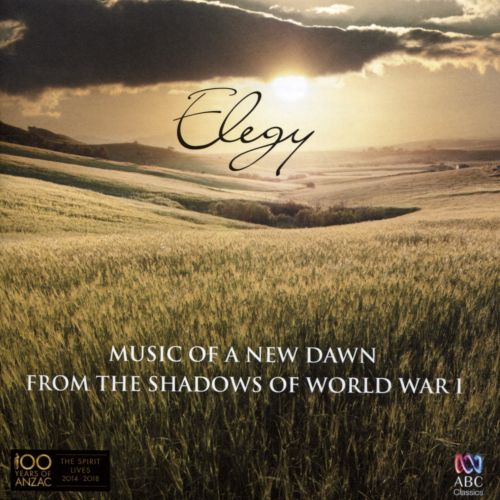 Elegy: Music of a New Dawn from the Shadows of World War I