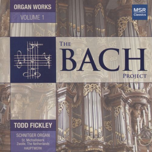 The Bach Project: Organ Works, Vol. 1