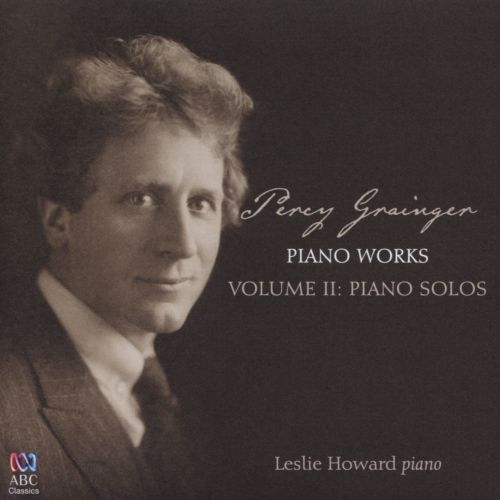 Percy Grainger: Piano Works, Vol. 2 - Piano Solos