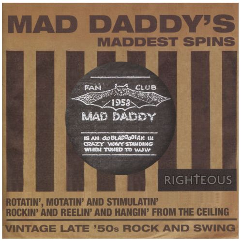 Mad Daddy's Maddest Spins - Rotatin', Motivatin' and Stimulatin' Rockin' and Reelin' and Hangin' from the Ceiling: Vintage Late '50s Rock and Swing
