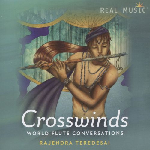 Crosswinds: World Flute Conversations