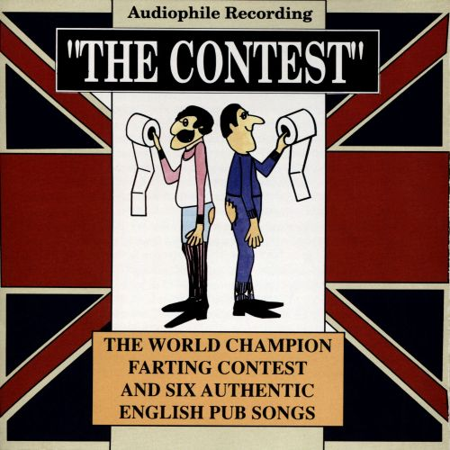 The Contest: The World Champion Farting Contest and Six Authentic English Pub Songs