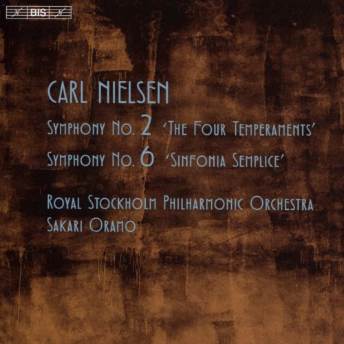 Carl Nielsen: Symphony No. 2 'The Four Temperaments'; Symphony No. 6 'Sinfonia Semplice'