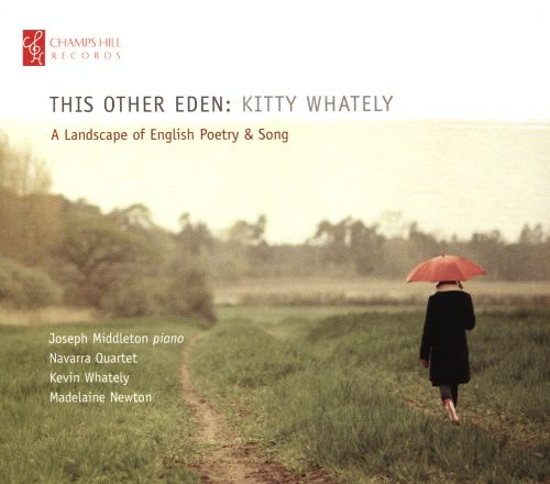 This Other Eden: Kitty Whately - A Landscape of English Poetry & Song