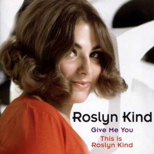 Give Me You/This Is Roslyn Kind