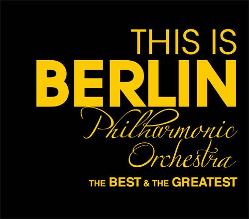 This is Berlin Philharmonic Orchestra: The Best & the Greatest