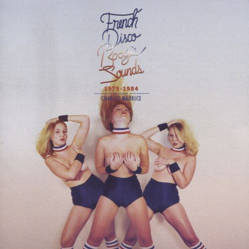 French Disco Boogie Sounds 1975-1984: Selected By Charles Maurice