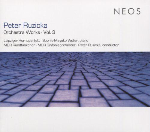 Peter Ruzicka: Orchestra Works, Vol. 3