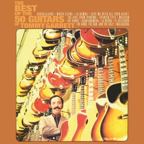 The  Best of the 50 Guitars of Tommy Garrett