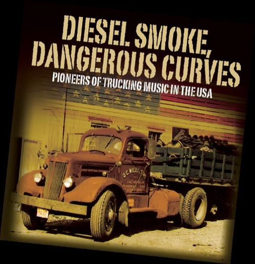 Diesel Smoke, Dangerous Curves: Pioneers of Trucking Music in the USA