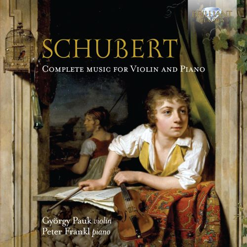 Schubert: Complete Music for Violin and Piano