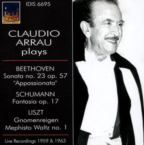 Claudio Arrau plays Beethoven Sonate No. 23, Schumann Fantasia, Liszt Gnomenreigen