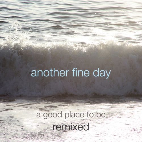 A  Good Place to be Remixed