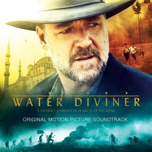 The Water Diviner [Original Motion Picture Soundtrack]