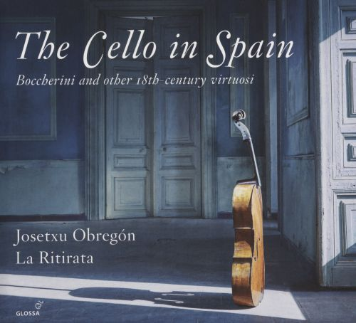The Cello in Spain: Boccherini and Other 18th-century Virtuosi