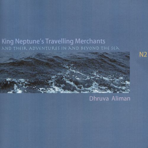 King Neptune's Travelling Merchants And Their Adventures In And Beyond The Sea