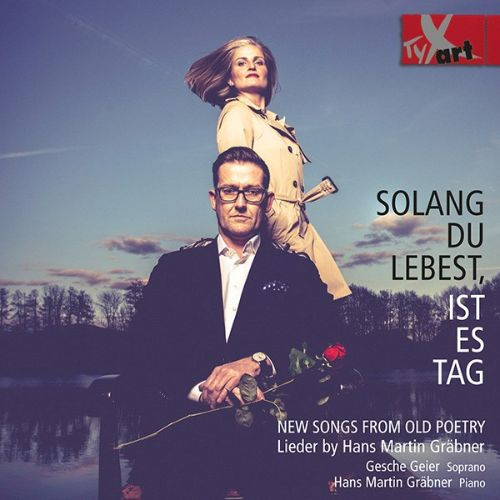 Solang du Lebest, ist es Tag: New Songs from Old Poetry