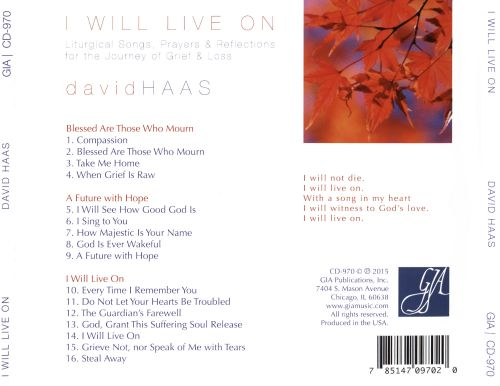 I Will Live On: Liturgical Songs, Prayers & Reflections For the Journey of Grief & Loss