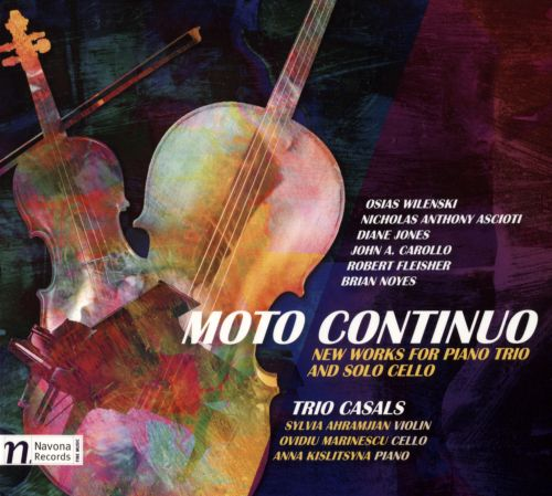 Moto Continuo: New Works for Piano Trio and Solo Cello
