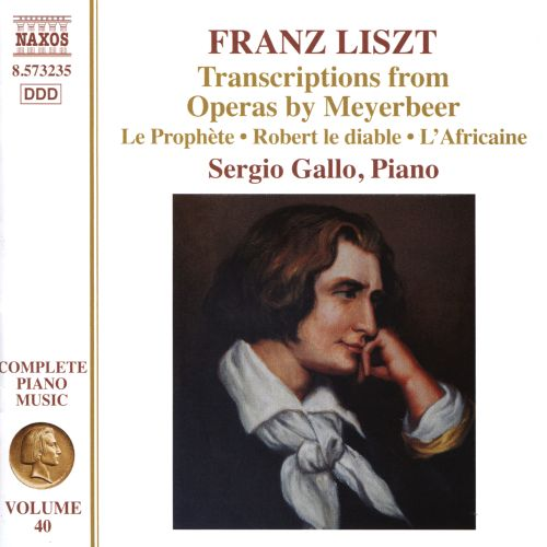 Franz Liszt: Transcriptions from Operas by Meyerbeer
