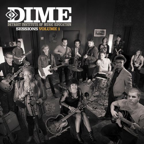 Detroit Institute of Music Education: DIME Sessions