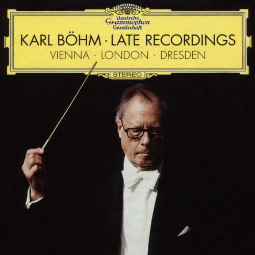 Karl Böhm: The Late Recordings - Vienna, London, Dresden