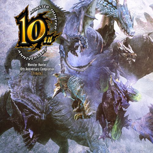 Monster Hunter: 10th Anniversary Tribute Compilation [Original Soundtrack]