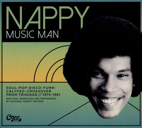 Nappy: Music Man - Soul-Pop-Disco-Funk-Crossover from Trinidad, 1975-1981
