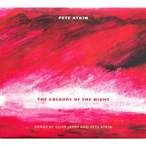 The Colours of the Night: Songs By Clive James & Pete Atkin