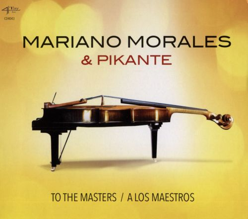Mariano Morales & Pikante: To the Masters