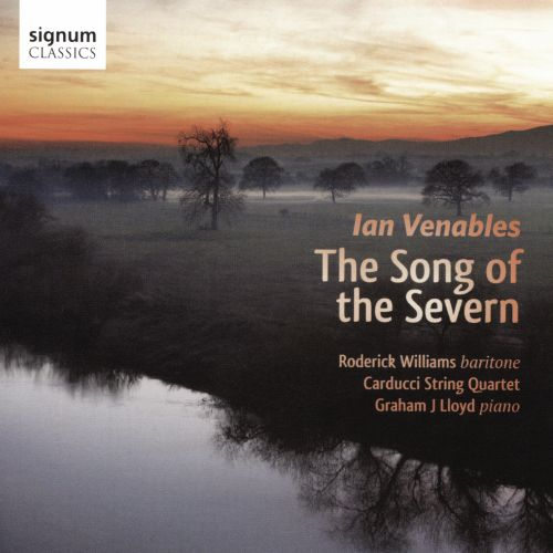 Ian Venables: The Song of the Severn