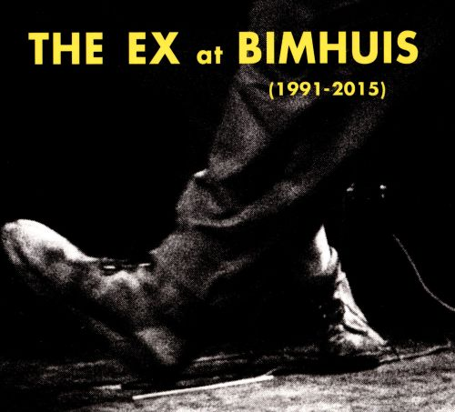 The Ex at the Bimhaus (1991 - 2015)
