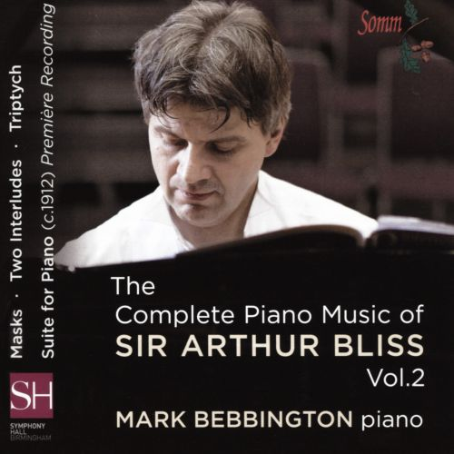 The Complete Piano Music of Sir Arthur Bliss, Vol. 2