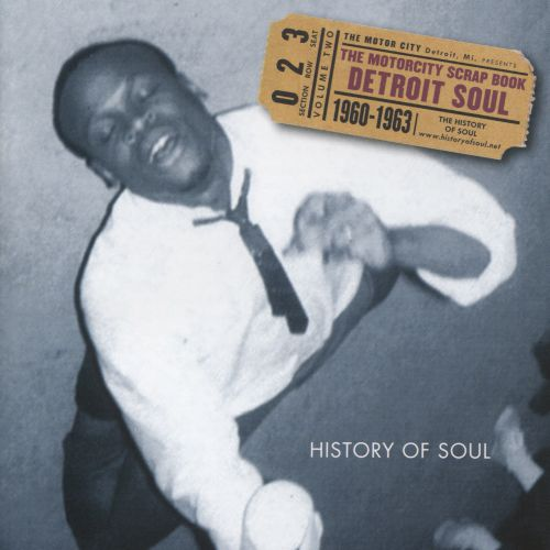 The Motorcity Scrap Book: Detroit Soul, 1960-1963