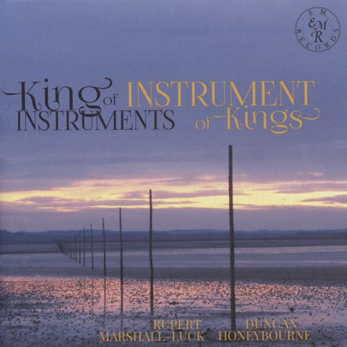 King of Instruments, Instrument of Kings