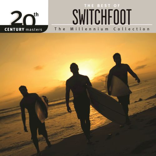 20th Century Masters: The Millennium Collection: The Best of Switchfoot